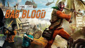 سیستم مورد نیاز بازی Dying Light: Bad Blood + عکس و تریلر