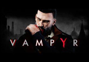 سیستم مورد نیاز بازی Vampyr ومپایر + عکس و تریلر