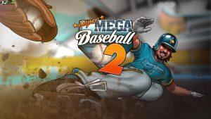 سیستم مورد نیاز بازی Super Mega Baseball 2 + عکس و تریلر