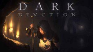 سیستم مورد نیاز بازی Dark Devotion دارک دووشن + عکس و تریلر